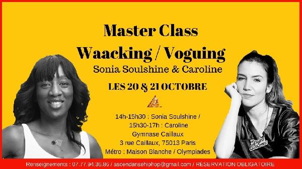 La 1&egrave;re Master Class de la saison sera consacr&eacute;e au Waacking et au Voguing avec Sonia Soulshine &amp; Caroline (House of Ultra Omni)<br /> <br /> Dates : Samedi 20 &amp; Dimanche 21 Octobre 2018<br /> Heures : 14h &gt; 17h<br /> Lieu : Gymnase Caillaux<br /> Adresse : 3 rue Caillaux - 75013 Paris<br /> M&eacute;tro 7 : Maison Blanche / Porte de Choisy<br /> Tram T3a : Porte de Choisy<br /> <br /> Horaires<br /> 14h &gt; 15h30 : Waacking avec Sonia Soulshine<br /> 15h30 &gt; 17h00 : Voguing avec Caroline (House of Ultra Omni)<br /> <br /> Tarifs<br /> 12€ pour 1h30<br /> 20€ pour 3h<br /> 35€ pour 6h<br /> <br /> R&eacute;servations / Pr&eacute;ventes<br /> <br /> Inscription &eacute;galement en ligne sur notre site Hello Asso (voir lien ci-dessous)<br /> Vous aurez plus d&#039;informations sur le parcours des danseuses et ces deux styles de danse. <br /> <br /> https://www.helloasso.com/associations/ascendanse-hip-hop/evenements/master-class-de-waacking-et-voguing-avec-sonia-soulshine-caroline<br /> <br /> <br /> Renseignements<br /> <br /> Par mail de pr&eacute;f&eacute;rence : ascendansehiphop@gmail.com<br /> T&eacute;l&eacute;phone : 07 77 94 36 86